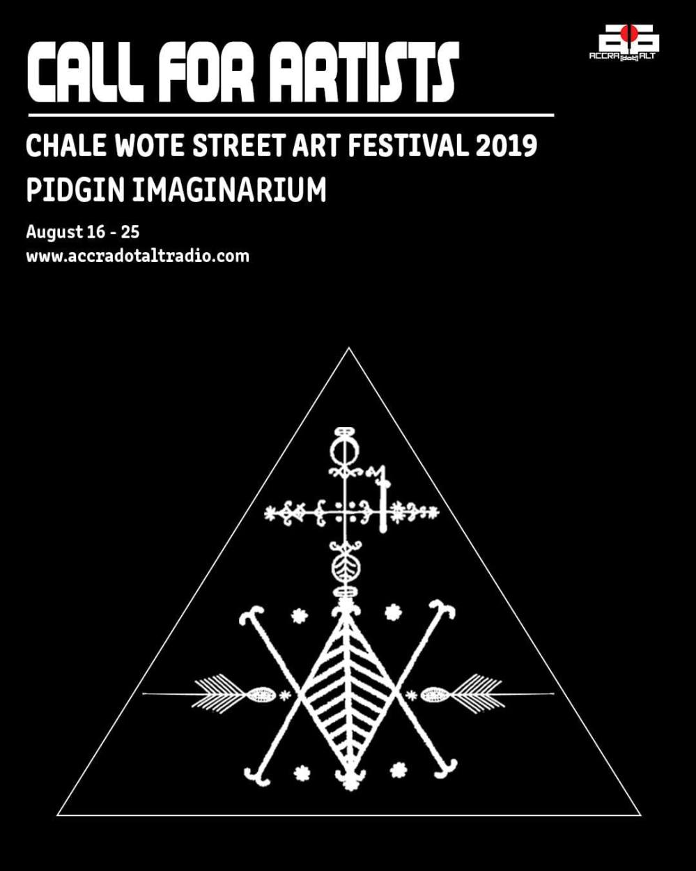 Chale Wote Festival, 2019 it really is ghana be great, and you don't want to miss it.